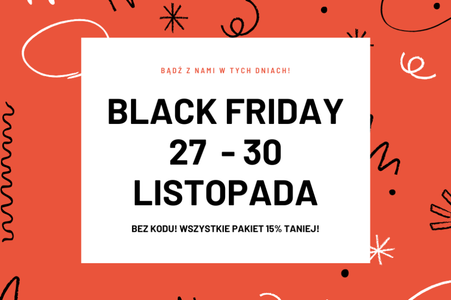 Black Friday 27 - 30 listopada